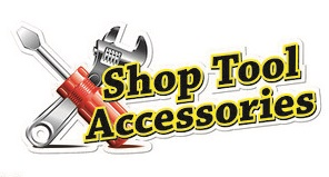 Shop Tool Accessories Series